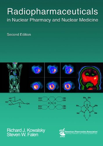 Radiopharmaceuticals in Nuclear Pharmacy & Nuclear Medicine: Richard J. Kowalsky;