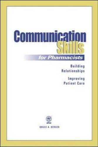 9781582120423: Communication Skills for Pharmacists : Building Relationships, Improving Patient Care