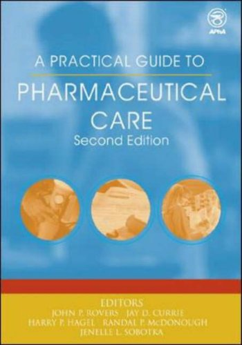 A Practical Guide to Pharmaceutical Care: John P. Rovers,