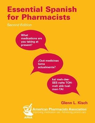 Essential Spanish for Pharmacists: Glenn L. Kisch