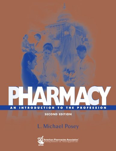 Pharmacy: An Introduction to the Profession: L. Michael Posey