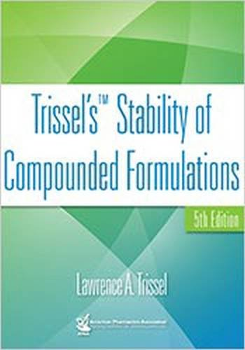 Trissel's Stability of Compounded Formulations: Trissel, Lawrence A.