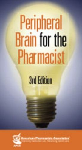 Peripheral Brain for the Pharmacist, 3rd Edition: American Pharmacists Association
