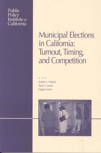 Municipal Elections in California: Turnout, Timing, and Competition (1582130418) by Zoltan Hajnal; Paul G. Lewis; Hugh Louch