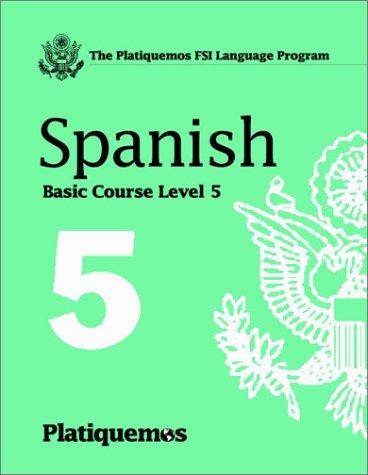 9781582142869: Platiquemos Fsi Language Program: Spanish, Level 5
