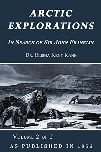 9781582181295: Arctic Explorations: In Search Of Sir John Franklin Volume 2 of 2
