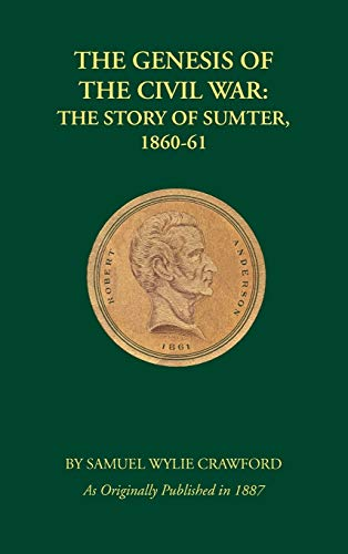 9781582181387: The Genesis of the Civil War: The Story of Sumter, 1860-1861
