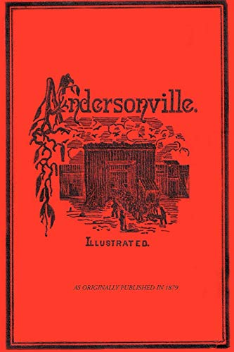 Andersonville, The Story of Rebel Military Prisons: John McElroy