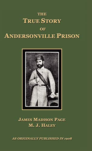 The True Story of Andersonville Prison: James Madison Page