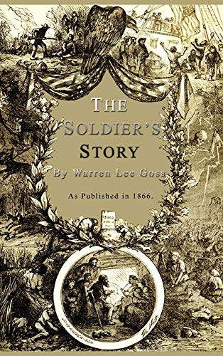 The Soldiers Story: Warren Lee Goss
