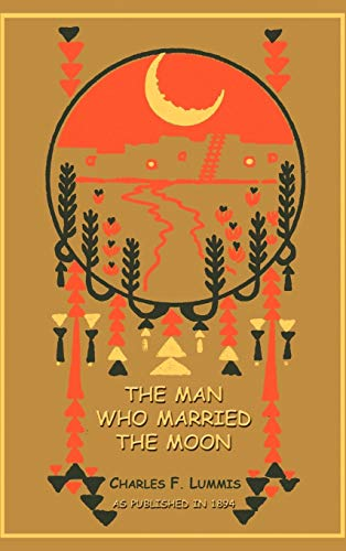 9781582182704: The Man Who Married the Moon