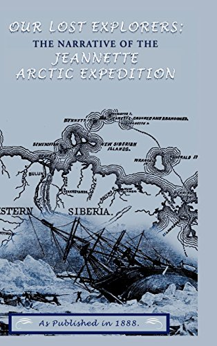 9781582182834: Our Lost Explorers: The Narrative of the Jeanette Arctic Expedition