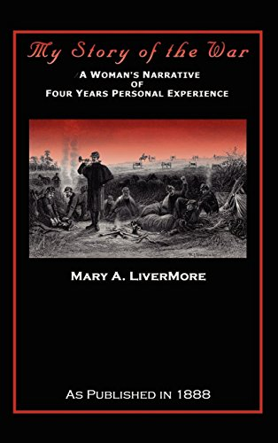 9781582183121: My Story of the War: A Woman's Narrative of Four Years Personal Experience
