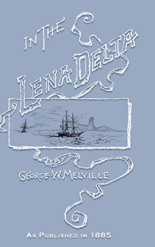 In the Lena Delta: Melville, George W.