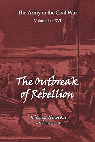 9781582185279: The Outbreak of Rebellion (Army in the Civil War)