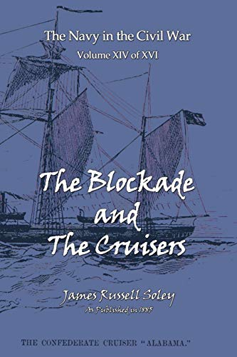 The Blockade and the Cruisers: James Russell Soley
