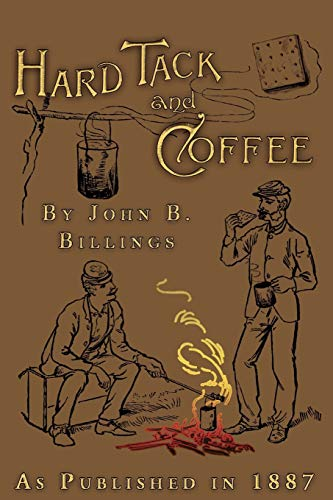 9781582186283: Hard Tack and Coffee: or The UnWritten Story of Army Life (DSI Civil War Series)