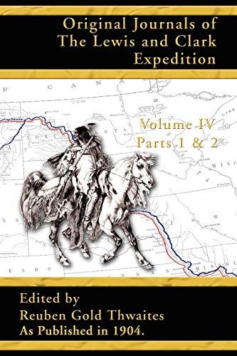 Original Journals of the Lewis and Clark: Thwaites, Reuben Gold