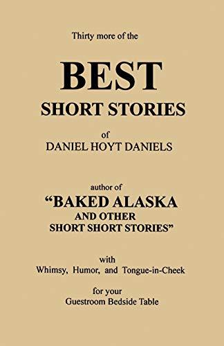 Thirty More of the Best Short Stories: Daniel Hoyt Daniels