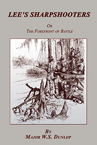 9781582188898: Lee's Sharpshooters: or The Forefront of Battle