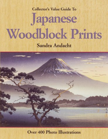 Collector's Value Guide to Japanese Woodblock Prints: Andacht, Sandra