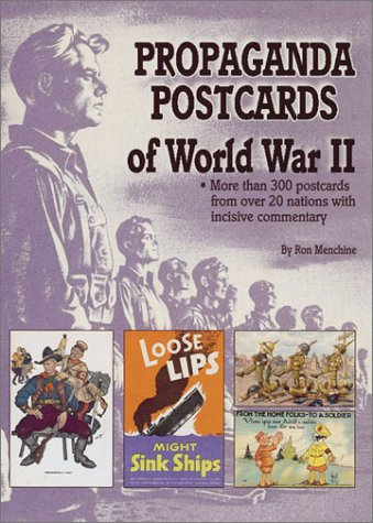 9781582210247: Propaganda Postcards of World War II: More Than 300 Postcards from Over 20 Nations with Incisive Commentary