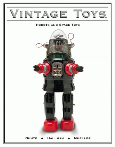 9781582210254: Vintage Toys: Robots and Space Toys v. 1