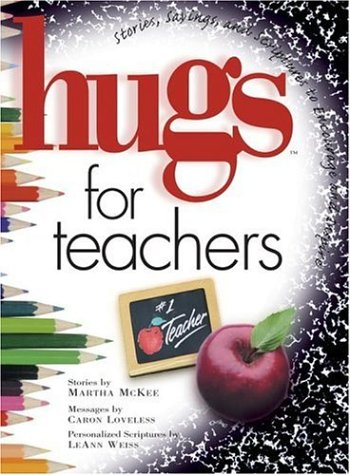 9781582290072: Hugs for Teachers: Stories, Sayings, and Scriptures to Encourage and Inspire