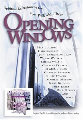Opening Windows : Spiritual Refreshment for Your: Max Lucado; Gary