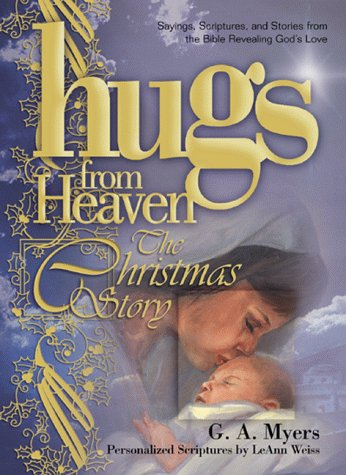 9781582290829: Hugs/Heaven - The Christmas Story: Sayings, Scriptures, and Stories from the Bible Revealing God's Love (The Hugs from Heaven Series)