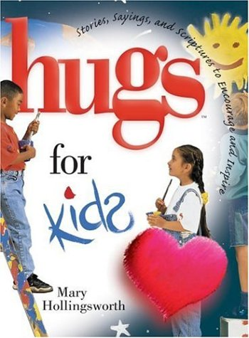 9781582290966: Hugs for Kids: Stories, Sayings, and Scriptures to Encourage and Inspire