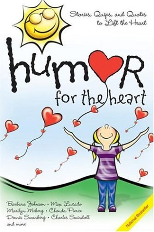 9781582291284: Humor for the Heart: Stories, Quips, and Quotes to Lift the Heart