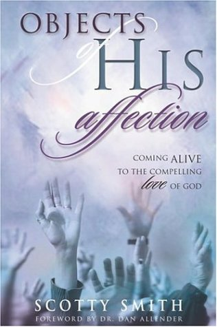 9781582291895: Objects of His Affection: Coming Alive to the Compelling Love of God