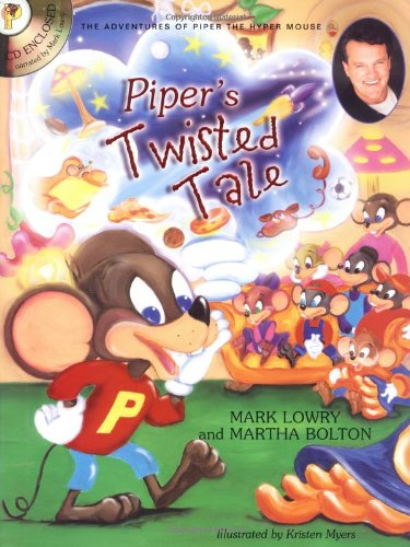 Piper's Twisted Tale (Piper the Hyper Mouse) (1582291926) by Lowry, Mark; Bolton, Martha