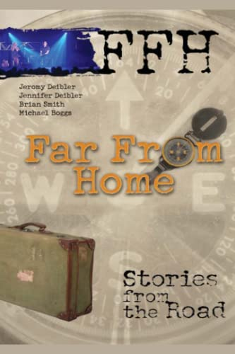 Far From Home: Stories From the Road: Jeromy Deibler