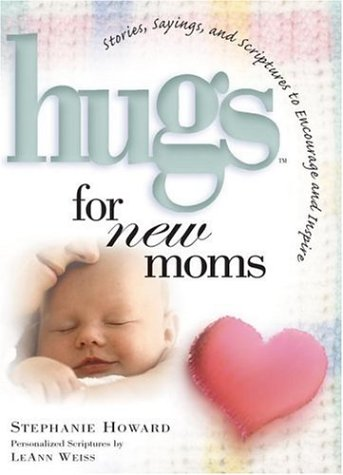 9781582292236: Hugs For New Moms - Stories, Sayings, And Scriptures To Encourage And Inspire