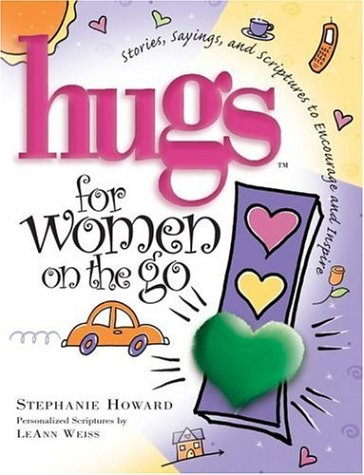 Hugs for Women on the Go : Howard, Stephanie