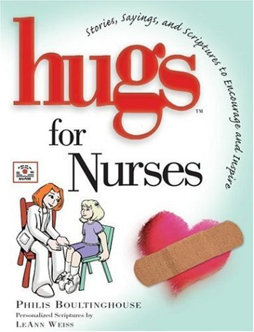 9781582292809: Hugs for Nurses (Stories, Sayings, and Scriptures to Encourage and Inspire)