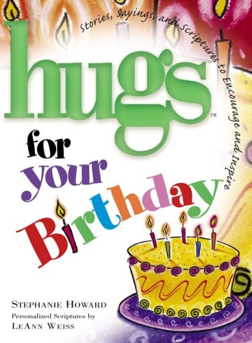 9781582293493: Hugs for Your Birthday: Stories, Sayings, and Scriptures to Encourage and Inspire
