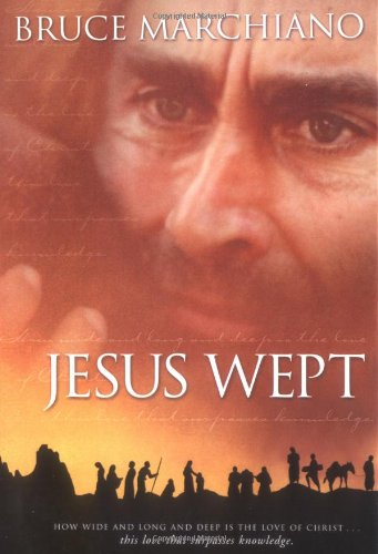 Jesus Wept (1582293503) by Bruce Marchiano