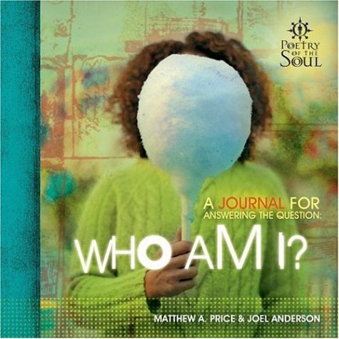 Who Am I? (Poetry of the Soul) (158229352X) by Matthew Price; Joel Anderson