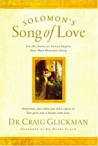 9781582293769: Solomon's Song of Love : Let a Song of Songs Inspire Your Own Romantic Story