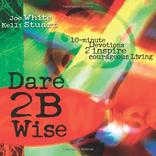 9781582293882: Dare 2B Wise: 10 minute devotions 2 inspire courageous living