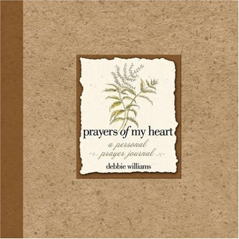 Prayers of My Heart: Williams, Debbie
