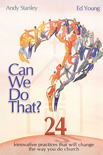 Can We Do That?: Innovative Practices That: Andy Stanley, Ed