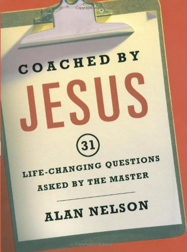 9781582294643: Coached by Jesus: 31 Lifechanging Questions Asked by the Master