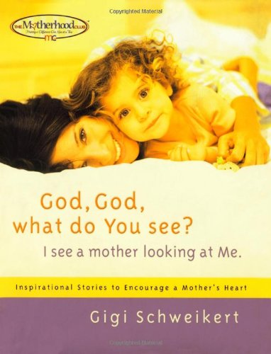 9781582294711: God, God What do You See?: I See a Mother Looking at Me (Motherhood Club)