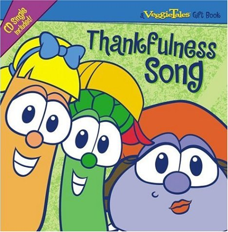 9781582294810: Thankfulness Song (A Veggie Tales Gift Book)