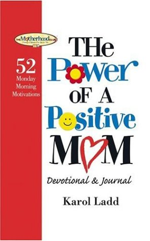 9781582294865: The Power of a Postive Mom Devotional: 52 Monday Morning Motivations (Motherhood Club)