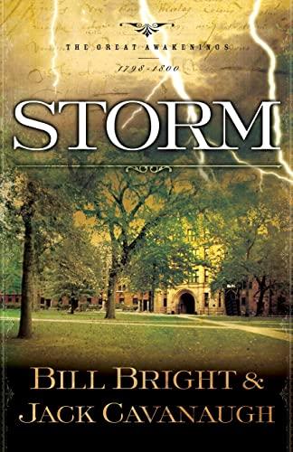 Storm: 1798-1800 (The Great Awakenings Series #3) (1582294933) by Bright, Bill; Cavanaugh, Jack